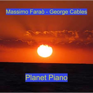 Massimo Faraò & George Cables: Planet Piano