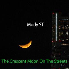 Mody ST: The Crescent Moon on the Streets