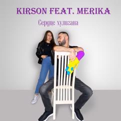 KIRSON feat. Merika: Сердце хулигана