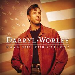 Darryl Worley: I Miss My Friend