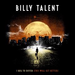 Billy Talent: I Beg To Differ (This Will Get Better)