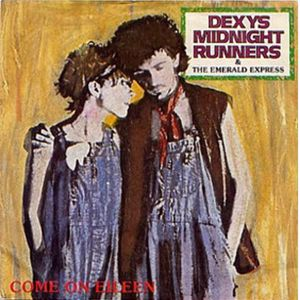 Dexys Midnight Runners: Come On Eileen / Dubious