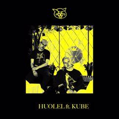 Töölön Ketterä, Kube: Huolel (feat. Kube)