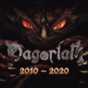 Dagorlath: 2010-2020