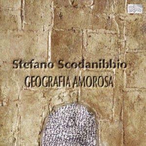 Stefano Scodanibbio: Geografia Amorosa