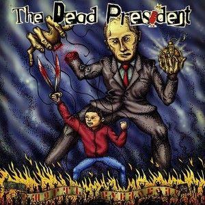 THE DEAD PRESIDENT: Смерть Кукловоду