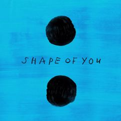Ed Sheeran: Shape of You