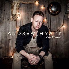 Andrew Hyatt: Love Drunk