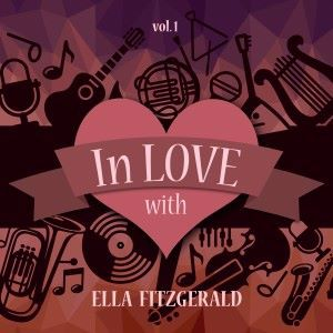 Ella Fitzgerald: In Love with Ella Fitzgerald, Vol. 1