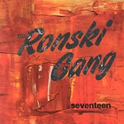 The Ronski Gang: Seventeen