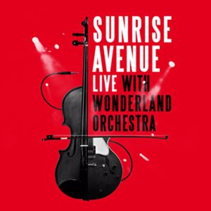 Sunrise Avenue: I Can Break Your Heart (Live With Wonderland Orchestra)