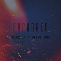 villikill & POLINA CUBA: Euphoria