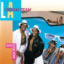 L.A. Dream Team: Bad To The Bone