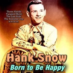 Hank Snow: Born to Be Happy