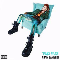 Adam Lambert: Two Fux