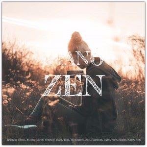 Various Artists: Piano Zen: Relaxing Music, Falling Asleep, Serenity, Baby, Yoga, Meditation, Zen, Harmony, Calm, Slow, Happy, Enjoy, Soft