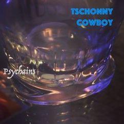 Tschonny Cowboy: Psychains