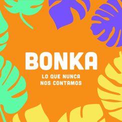 Bonka: Darte Lo Que Soy