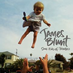 James Blunt: Some Kind of Trouble (Deluxe Edition)