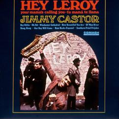 Jimmy Castor: Hey Leroy