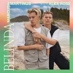 Marcus & Martinus, Alex Rose: Belinda