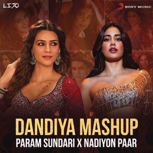 A.R. Rahman, Sachin-Jigar, DJ Lijo, Shreya Ghoshal, Rashmeet Kaur & Shamur: Dandiya Mashup (Param Sundari X Nadiyon Paar)