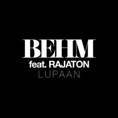 BEHM, Rajaton: Lupaan (feat. Rajaton)