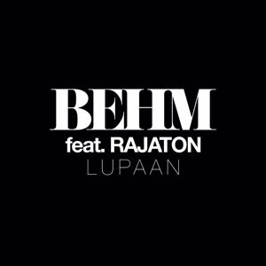 BEHM: Lupaan (feat. Rajaton)