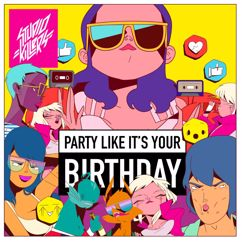 Studio Killers: Party Like It's Your Birthday