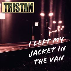 Tristan: I Left My Jacket in the Van
