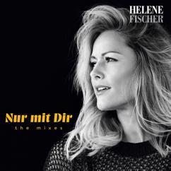 Helene Fischer: Nur mit Dir