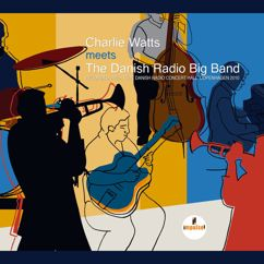 The Danish Radio Big Band, Charlie Watts: (Satis) Faction (Live At Danish Radio Concert Hall, Copenhagen / 2010)