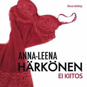 Anna-Leena Härkönen: Ei kiitos