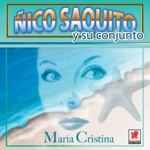Ñico Saquito y Su Conjunto: María Cristina