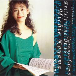 Michie Koyama: Schumann:Carnaval,Kreisleriana