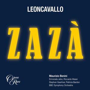 Ermonela Jaho, Riccardo Massi, Stephen Gaertner, Patricia Bardon, BBC Symphony Orchestra, Maurizio Benini: Leoncavallo: Zazà