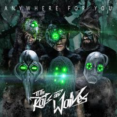 To the Rats and Wolves: Anywhere for You