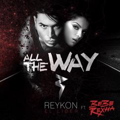 reykon: All the Way (feat. Bebe Rexha)