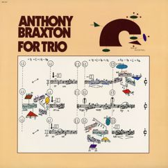 Anthony Braxton: For Trio
