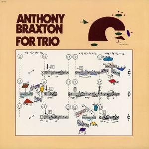 Anthony Braxton: For Trio