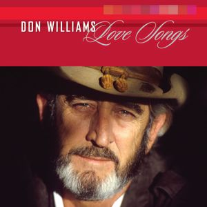 Don Williams: Love Songs