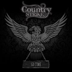 Country Strike: Go-time, Already!?