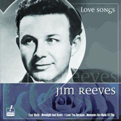 Jim Reeves: I Love You Because