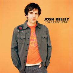Josh Kelley: For The Ride Home