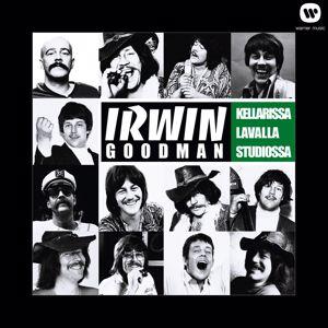 Irwin Goodman: Lavalla, kellarissa, studiolla