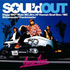 SOUL'd OUT: Dream Drive / Shut Out