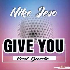 Nike Jeso: Give You