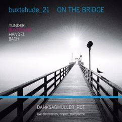 Danksagmüller_Ruf: On the Bridge: Buxtehude 21