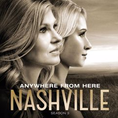 Nashville Cast: Anywhere From Here