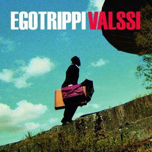 Egotrippi: Valssi
